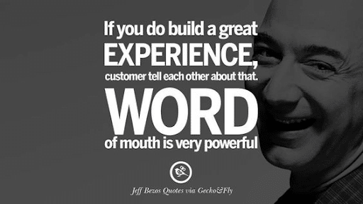 """""""If you do build a great experience, customers tell each other about that. Word of mouth is very powerful."""" quote"""
